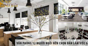 Thiết kế văn phòng 12 người ngồi nên chọn bàn làm việc gì?