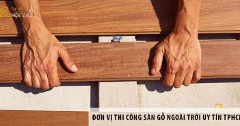 Giới thiệu đơn vị thi công sàn gỗ ngoài trời uy tín TPHCM
