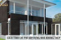 Cách tính chi phí xây dựng nhà khung thép 2 tầng